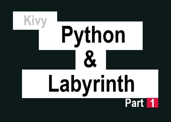 【Kivy】Pythonで迷路開発Part1を表すサムネイル
