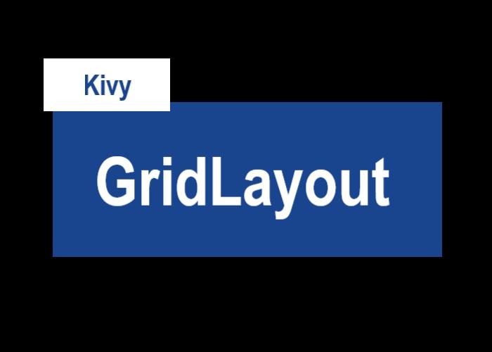 KivyのGridLayoutを表すサムネイル